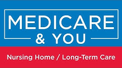 Medicare & You: Nursing Home / Long-Term Care