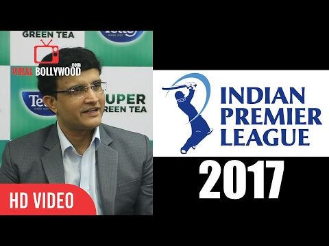 Sourav Ganguly On Coming IPL 2017 And Board Of Control For Cricket In India