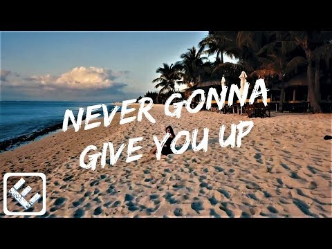 Kygo & Rick Astley │Never Gonna Give You Up - Mac Beez [Music Video 2018]