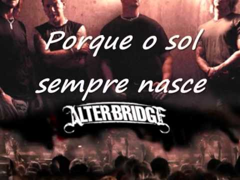 Life Must Go On- legendado -Alter Bridge   AB III