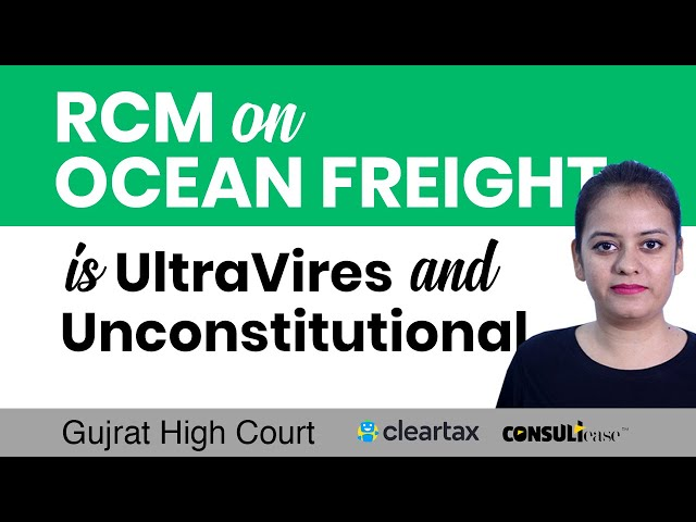 RCM on Ocean freight is ultra vires and unconstitutional | ConsultEase with ClearTax