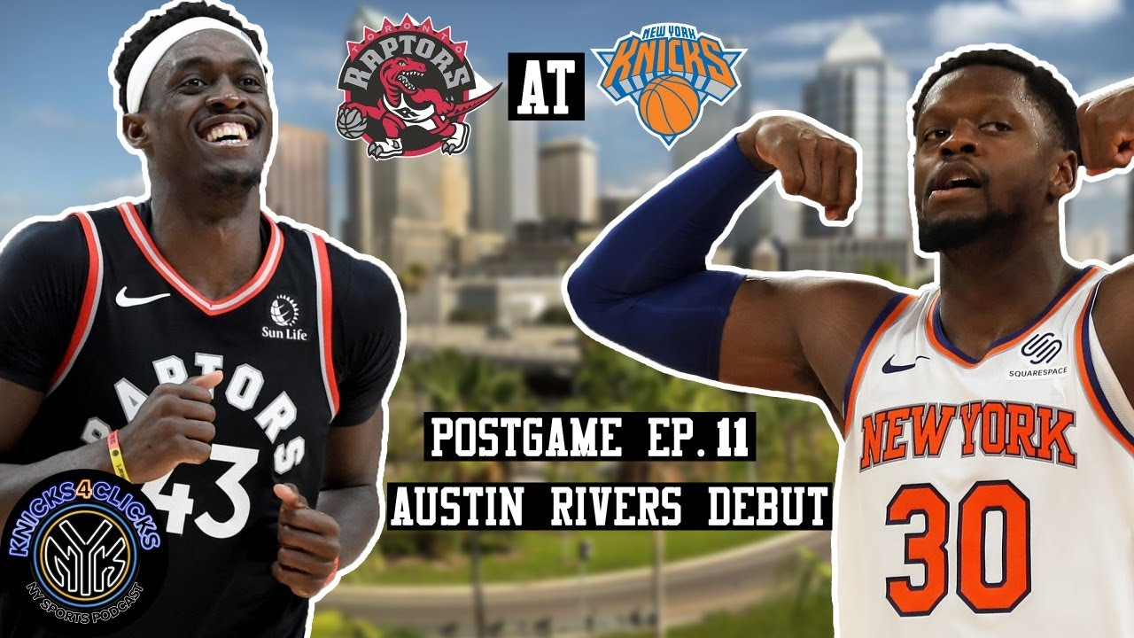 Knicks4clicks Ep 11 Austin Rivers Makes His Debut Knicks At Raptors 12 31 Knicks Postgame Youtube