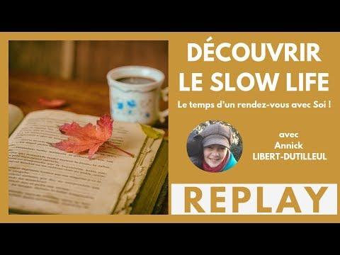 """""""Découvrir le Slow Life !"""" avec Annick LIBERT-DUTILLEUL le 17/01/2019 à 21h"""