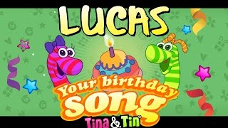 Tina&Tin Happy Birthday LUCAS (Personalized Songs For Kids) #PersonalizedSongs