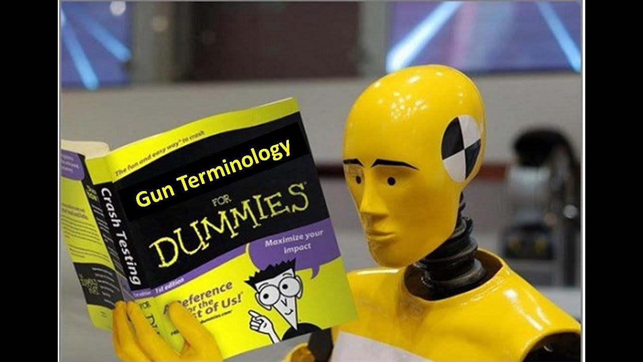 Gun Terminology For Dummies A Crash Course In Gun Lingo