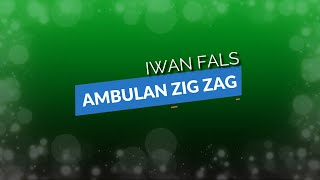 Iwan Fals - Ambulan Zig Zag KARAOKE TANPA VOKAL