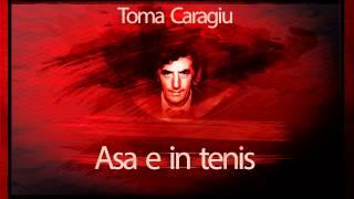 Asa e in tenis - Toma Caragiu