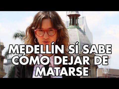 Medellín sí sabe cómo dejar de matarse - La Pulla