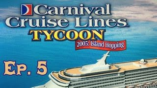 Carnival Cruise Line Tycoon 2005 - Episode 5