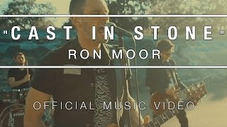 Ron Moor - Cast In Stone (Official Music Video)