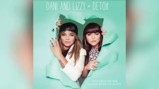 Dani and Lizzy - Detox Official Audio