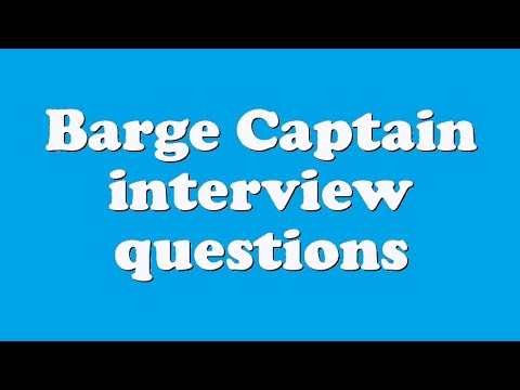 Barge Captain interview questions