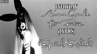Ariana Grande - Everyday ft. Future (Lyrics English) (Subtitulado/Traducido al Español) Resimi