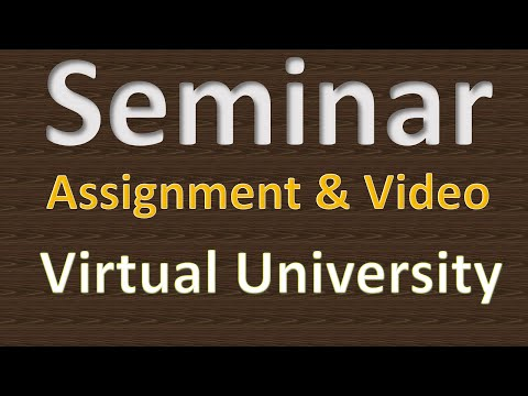 Seminar Assignment & Video | Virtual University | Easy Guide
