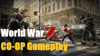 World War Z - Gameplay Online Multiplayer Zombies | 2018
