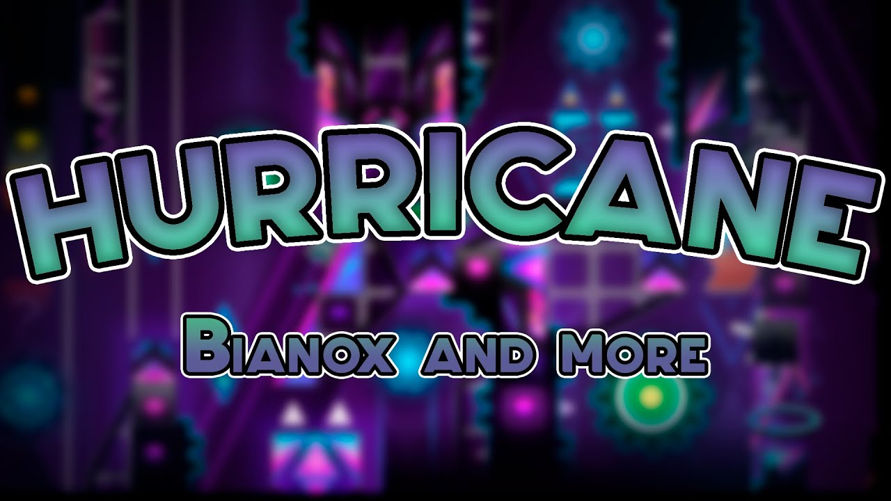 HURRICANE 100% by Bianox | Geometry dash