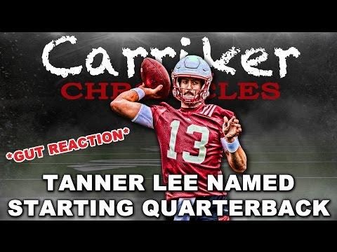 GUT REACTION: Tanner Lee Named Starting Quarterback | Carriker Chronicles 2017.04.19