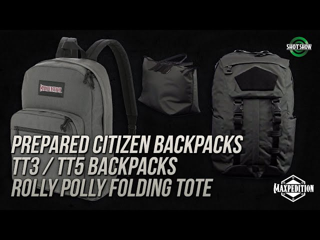 Maxpedition Prepared Citizen and TT3/TT3 Backpacks, Rolly Polly Folding Tote - SHOT Show 2020