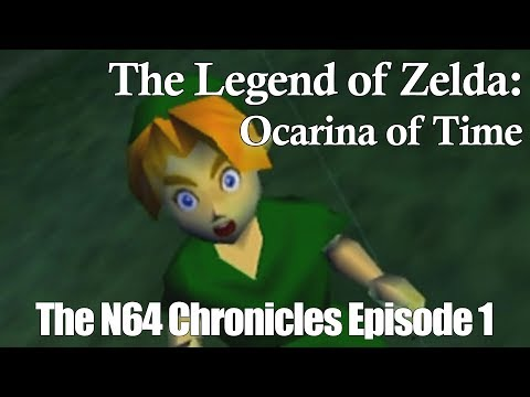 The Legend of Zelda: Ocarina of Time (The N64 Chronicles Episode 1)