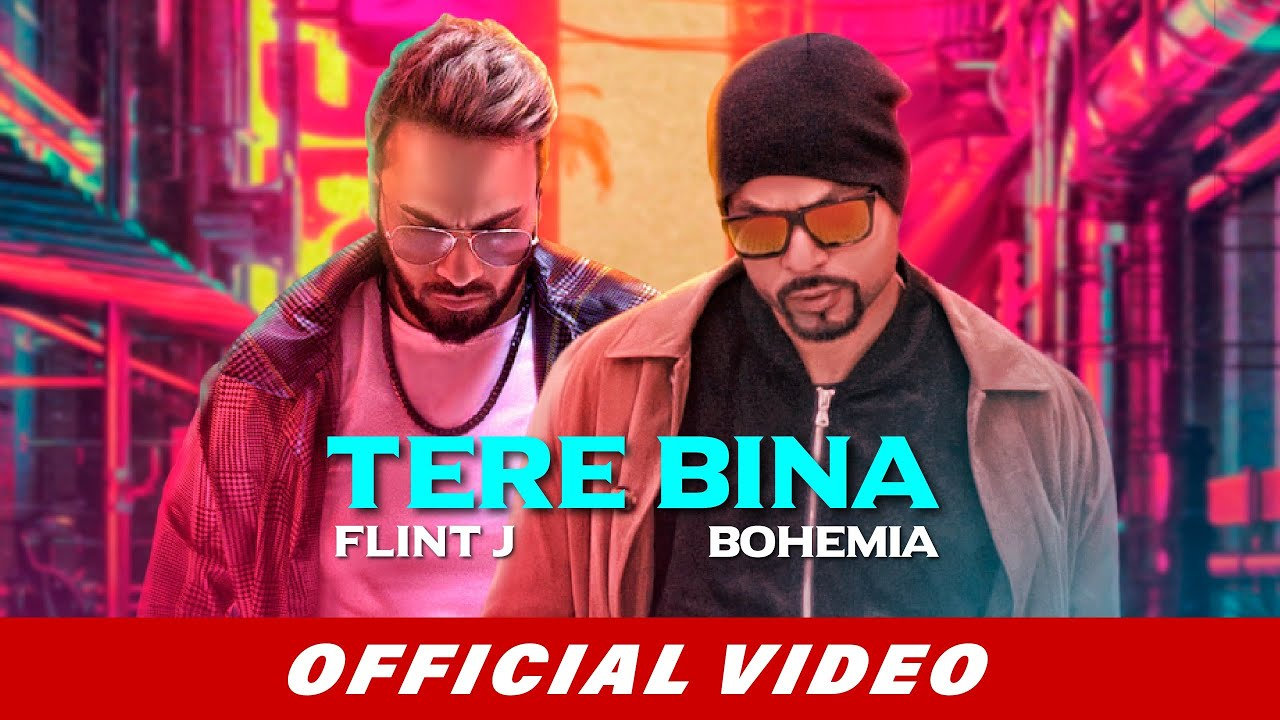 Flint J ft. Bohemia - Tere Bina (Official Video) | Latest Songs 2019 | Beyond Records