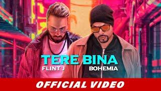 Tere Bina Flint J ft Bohemia Mp3 Song Download