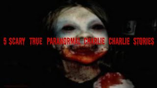 5 Scary TRUE Paranormal Charlie Charlie Stories
