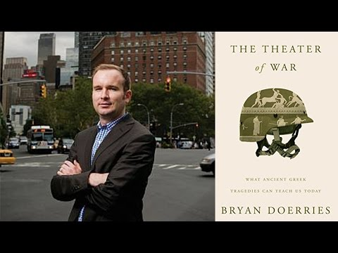 Bryan Doerries on The Theater of War: What Ancient Greek Tragedies Can Teach Us Today
