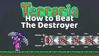 How to Beat The Destroyer Easily - Terraria 1.3
