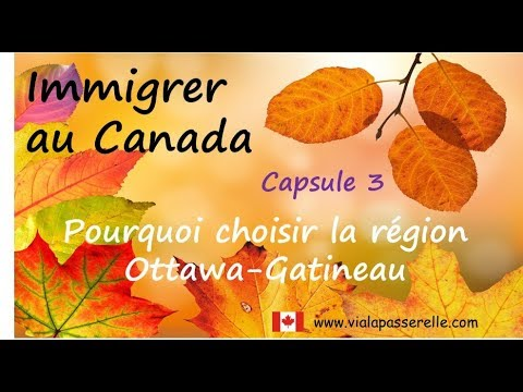 Immigrer au Canada - Capsule 3 - Choisir la région Ottawa-Gatineau