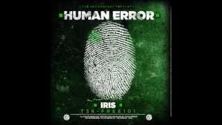"T3K-FREE101: Human Error - ""Iris"" FREE 320 MP3 DOWNLOAD! LINK INSIDE"