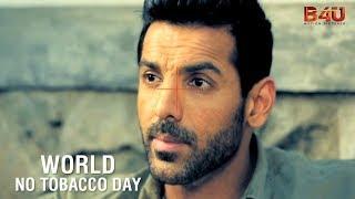 World No Tobacco Day | Say No To Tobacco | John Abraham