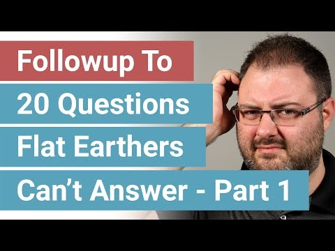Followup To 20 Questions Flat Earthers Can't Answer - Part 1 thumbnail
