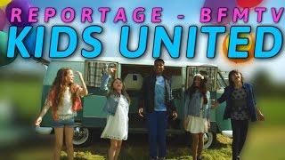 [KIDS UNITED] SUR BFM TV 30/05/2016