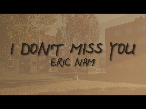 Eric Nam - I Don't Miss You (Lyric Video)