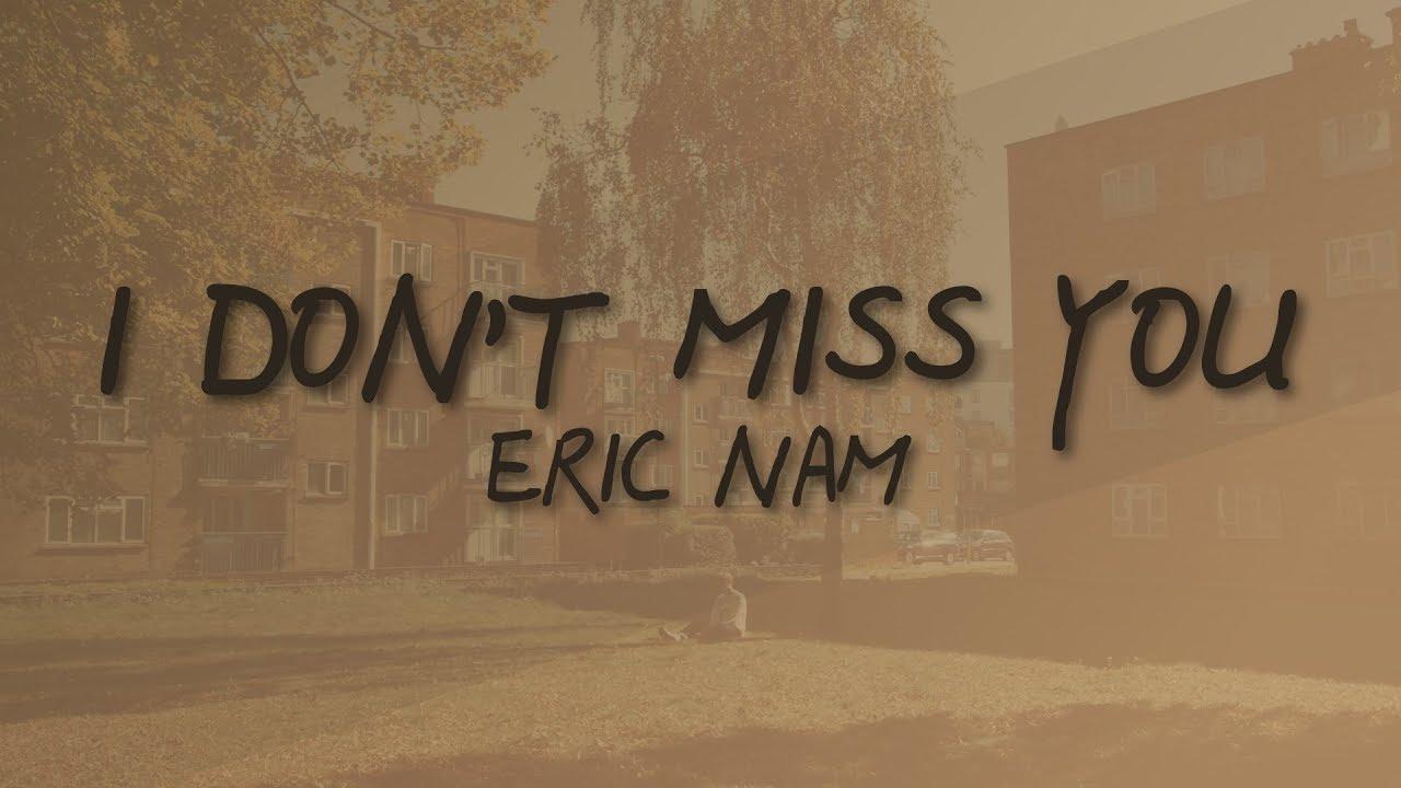 Eric Nam I Dont Miss You Lyric Video Youtube