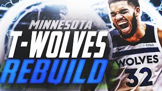 REBUILDING THE TIMBERWOLVES! NBA 2K19