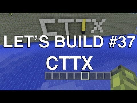 Lets Play Tuesdays - Let's Build in Minecraft - CTTX