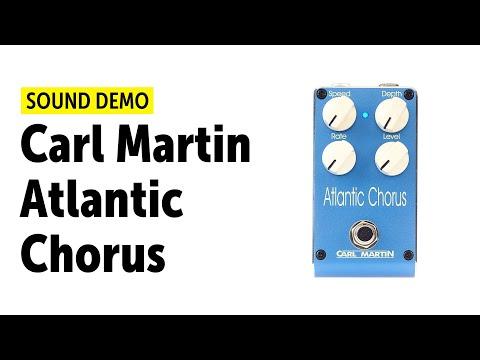 Carl Martin Atlantic Chorus - Sound Demo (no talking)