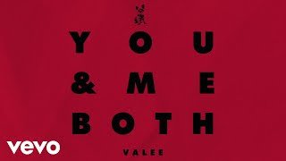 Valee - You & Me Both (Audio)
