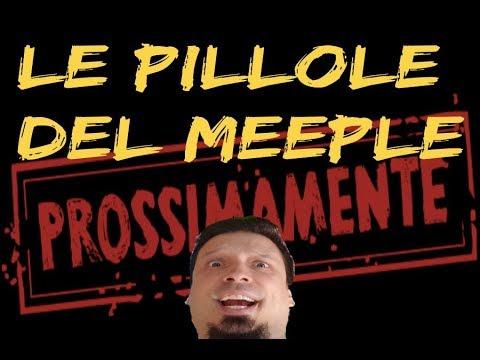 Prossimamente... - Le Pillole del Meeple