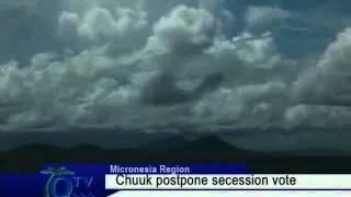 Chuuk State Postpone Secession Vote