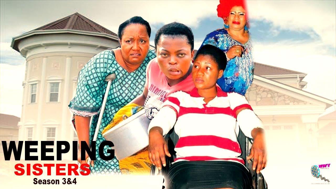 Download Weeping Sister Season 3 & 4 - Latest Nigerian Nollywood Movie