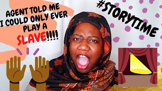 #STORYTIME Acting Agent Told Me I Could Only Play A Slave