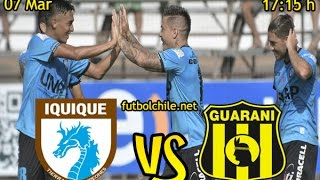 Iquique vs Guarani full match