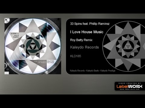 33 Spins feat. Phillip Ramirez - I Love House Music (Roy Batty Remix)