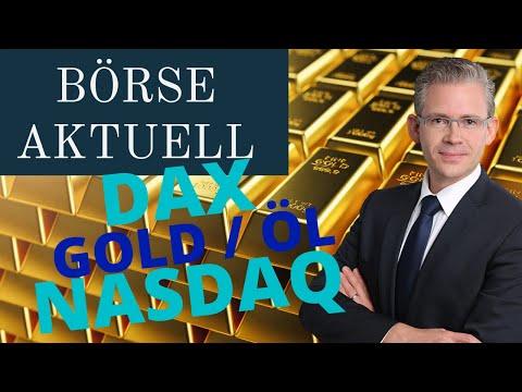 BÖRSE AKTUELL – DER Wochenausblick für Dax, Goldpreis & Ölpreis