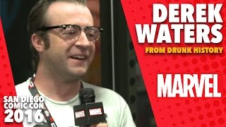 Derek Waters Talks About the Future of Drunk History on Marvel LIVE! at San Diego Comic-Con 2016