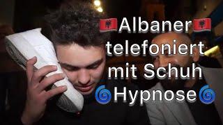 Albaner telefoniert unter Hypnose mit Schuh 👟🇦🇱🇽🇰