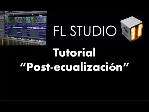 Post-ecualización - Tutorial - FL Studio 11