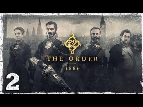 Смотреть прохождение игры [PS4] The Order: 1886. #2: Полукровки.